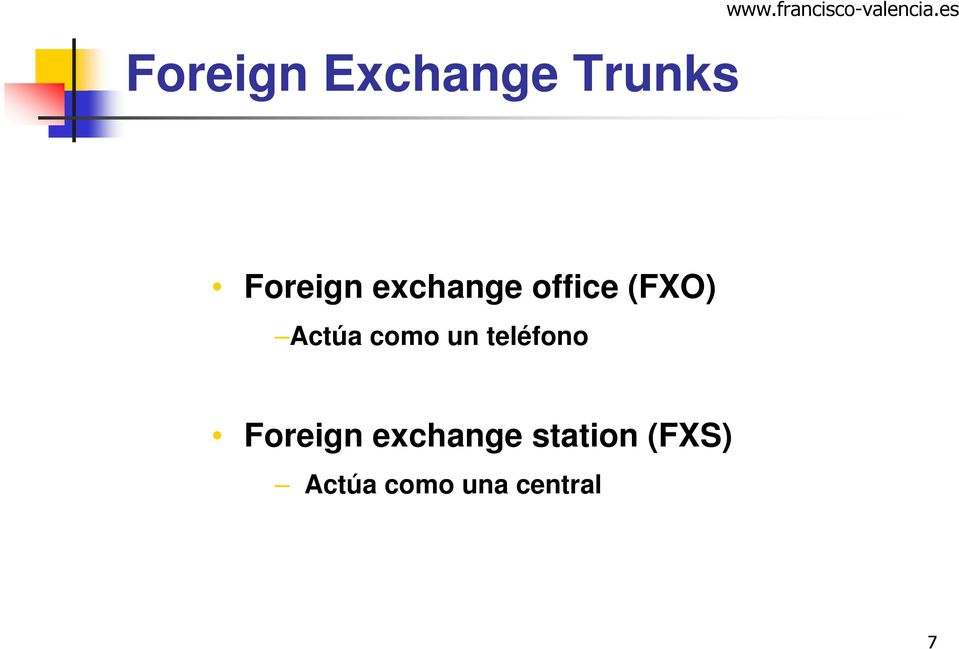 es Foreign exchange office (FXO) Actúa