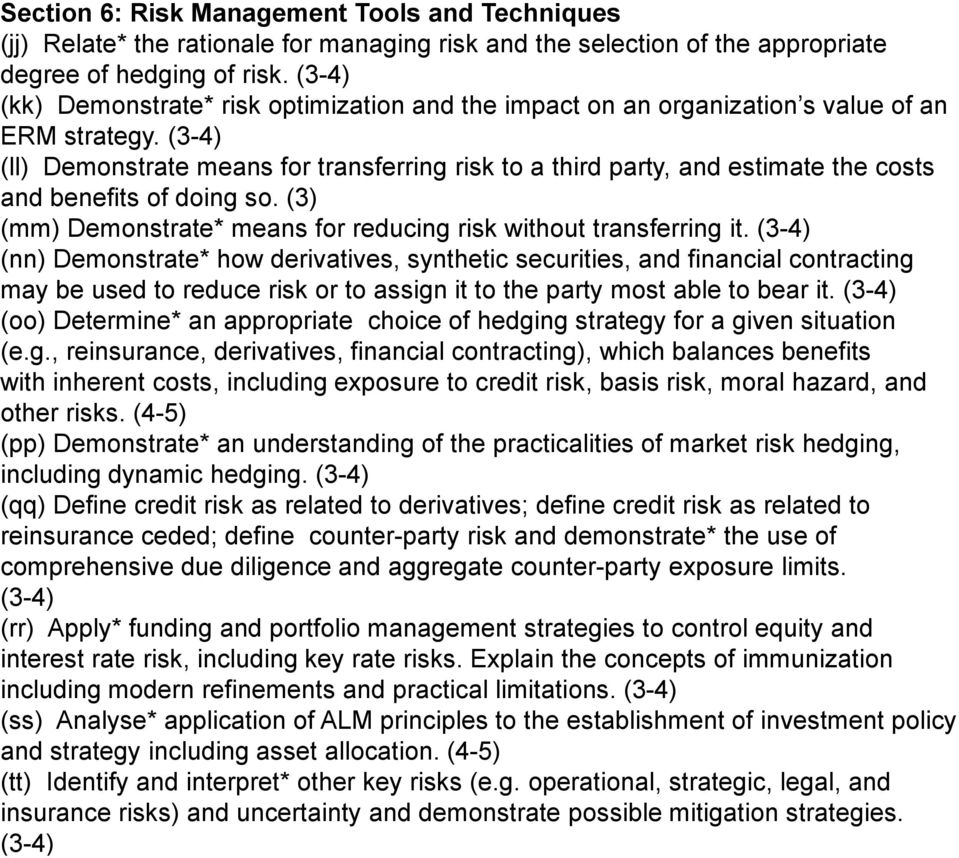 (3-4) (ll) Demonstrate means for transferring risk to a third party, and estimate the costs and benefits of doing so. (3) (mm) Demonstrate* means for reducing risk without transferring it.