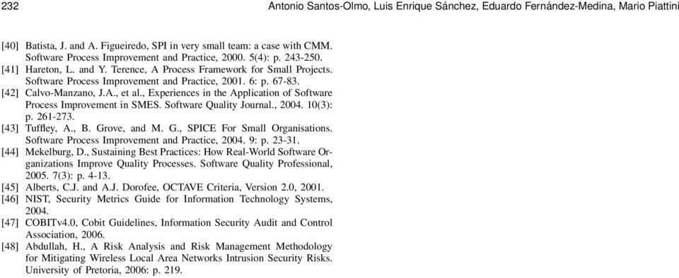 67-83. [42] Calvo-Manzano, J.A., et al., Experiences in the Application of Software Process Improvement in SMES. Software Quality Journal., 2004. 10(3): p. 261-273. [43] Tuffley, A., B. Grove, and M.