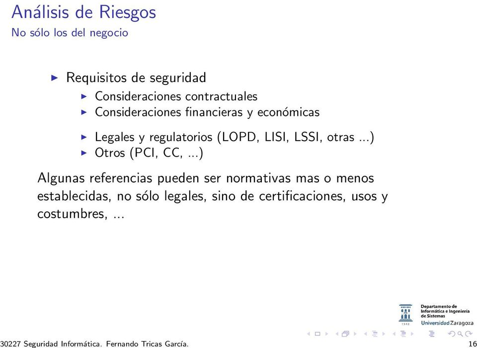 contractuales Consideraciones financieras y económicas Legales y regulatorios (LOPD, LISI, LSSI,