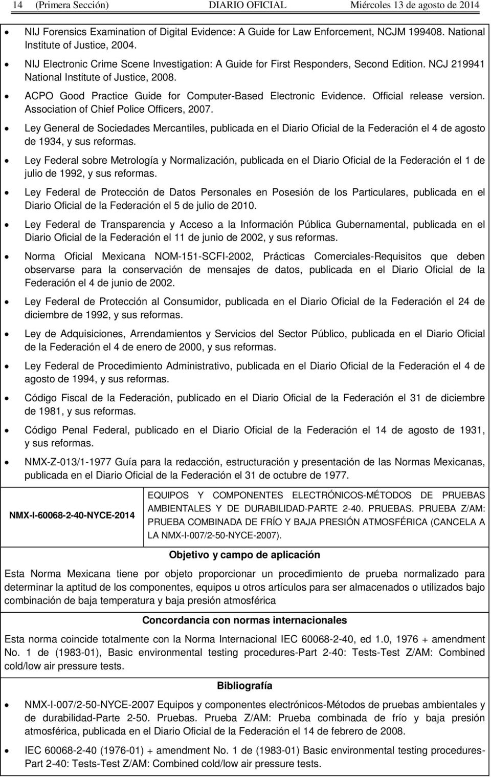 Official release version. Association of Chief Police Officers, 2007. Ley General de Sociedades Mercantiles, publicada en el Diario Oficial de la Federación el 4 de agosto de 1934, y sus reformas.