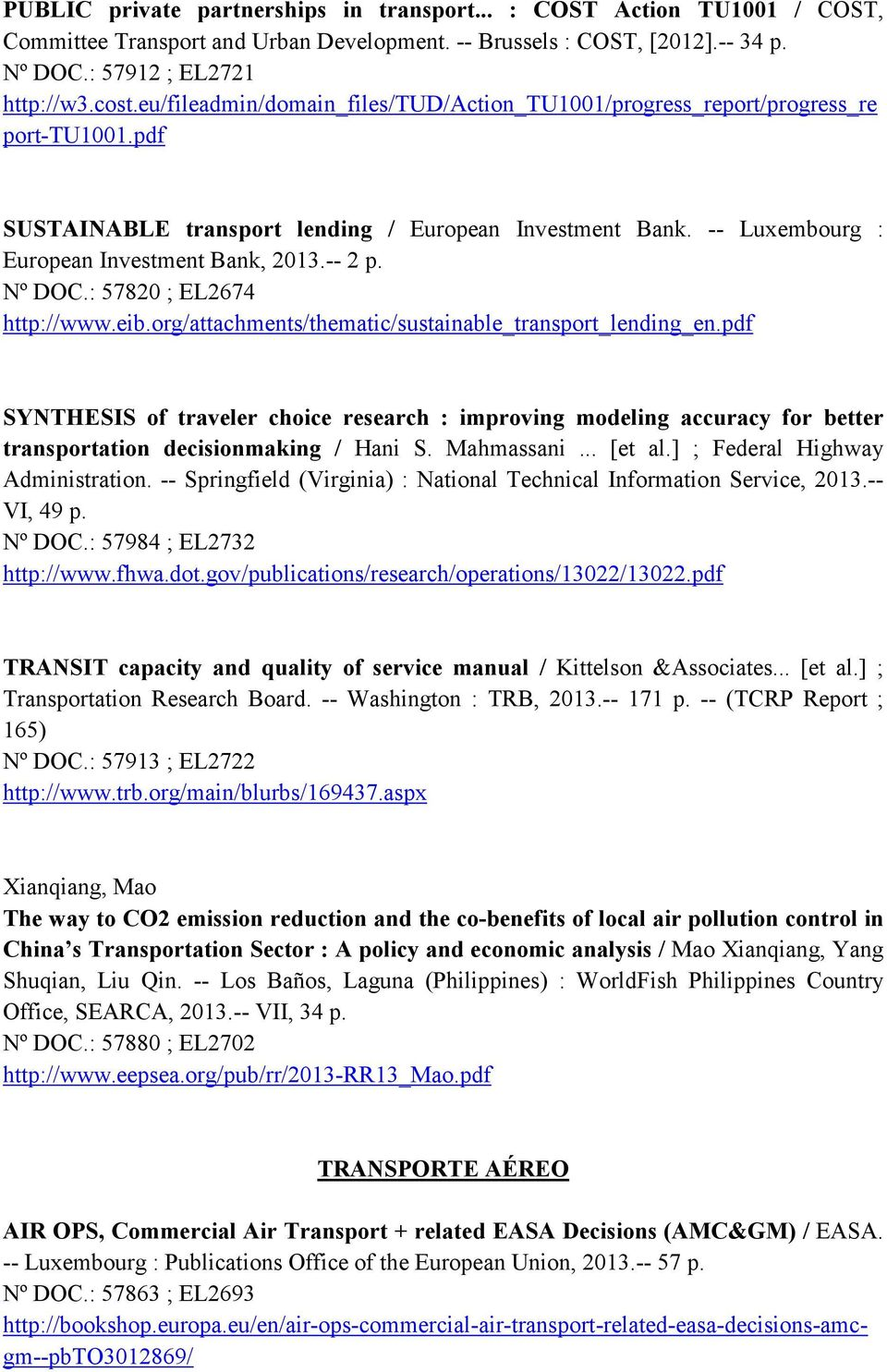 Nº DOC.: 57820 ; EL2674 http://www.eib.org/attachments/thematic/sustainable_transport_lending_en.