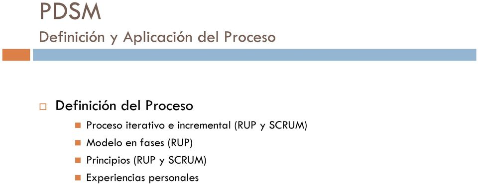 incremental (RUP y SCRUM) Modelo en fases