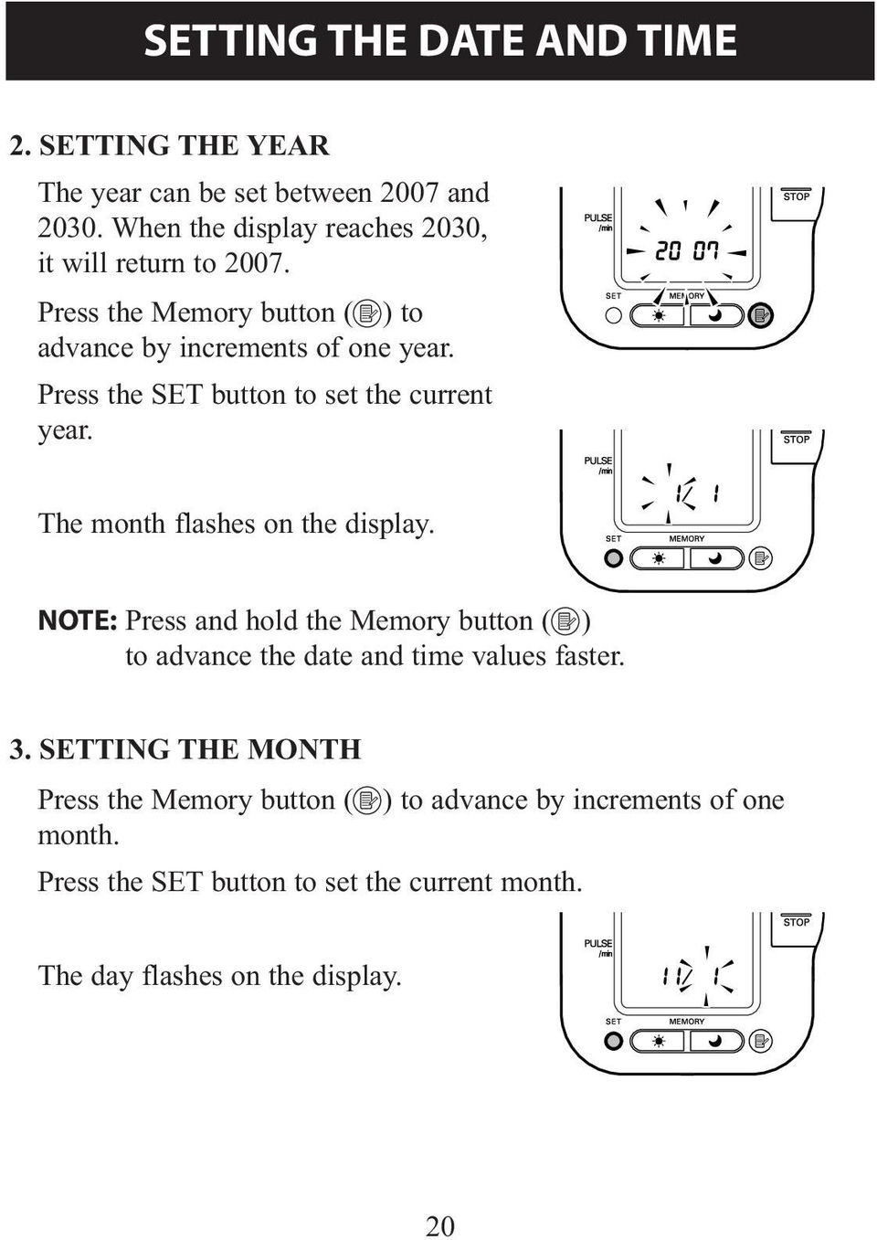 Press the SET button to set the current year. The month flashes on the display.