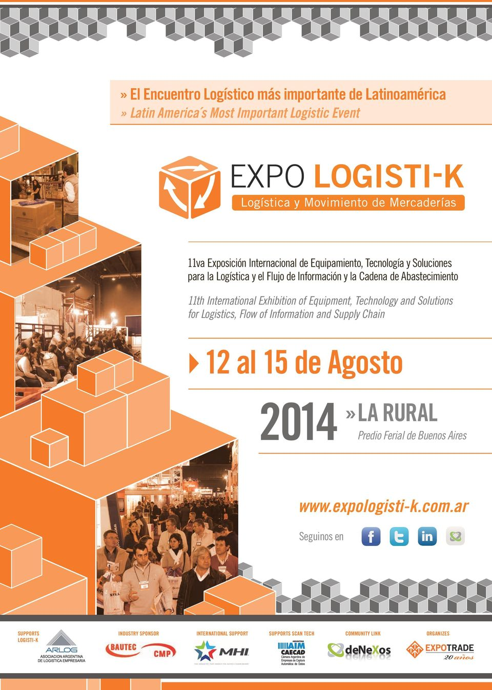 Equipment, Technology and Solutions for Logistics, Flow of Information and Supply Chain 12 al 15 de Agosto 2014»LA RURAL Predio Ferial de Buenos