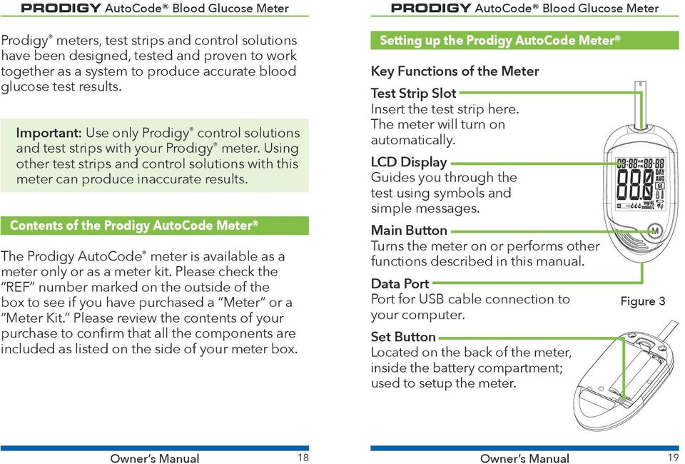 Contents of the Prodigy AutoCode Meter The Prodigy AutoCode meter is available as a meter only or as a meter kit.