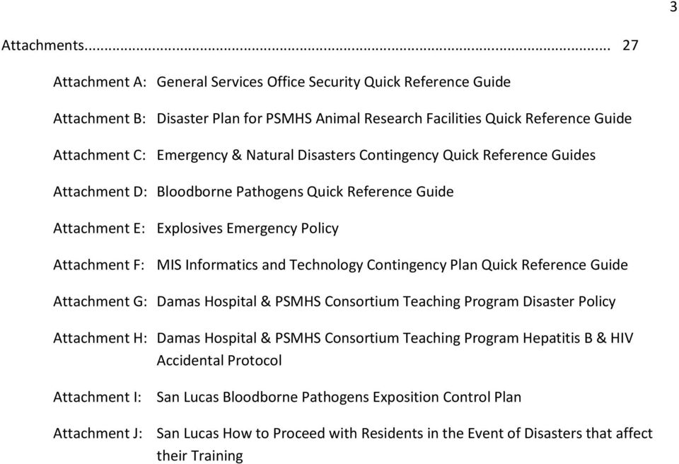 Disasters Contingency Quick Reference Guides Attachment D: Bloodborne Pathogens Quick Reference Guide Attachment E: Explosives Emergency Policy Attachment F: MIS Informatics and Technology