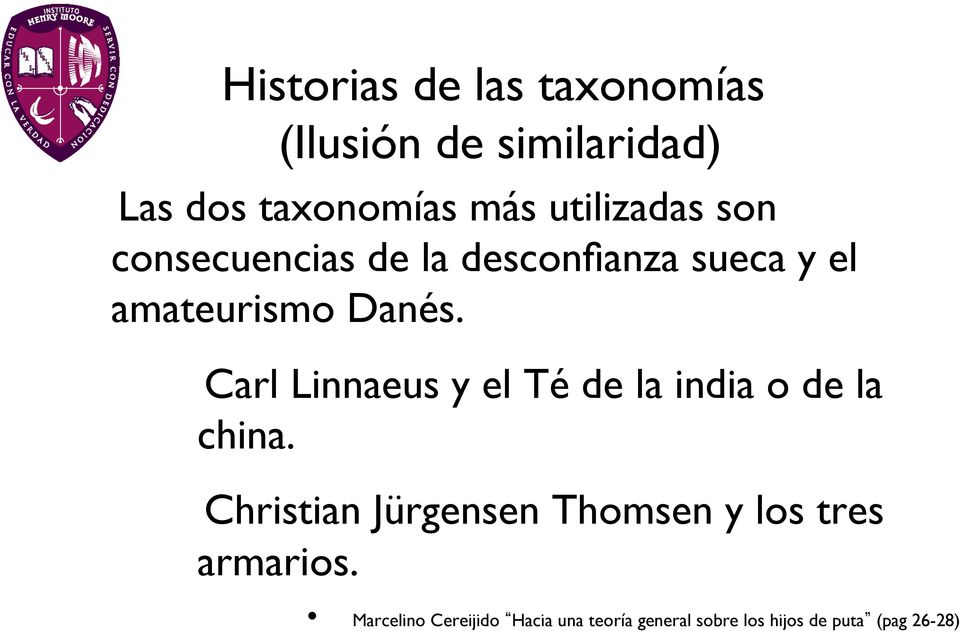 """ Carl Linnaeus y el Té de la india o de la china."