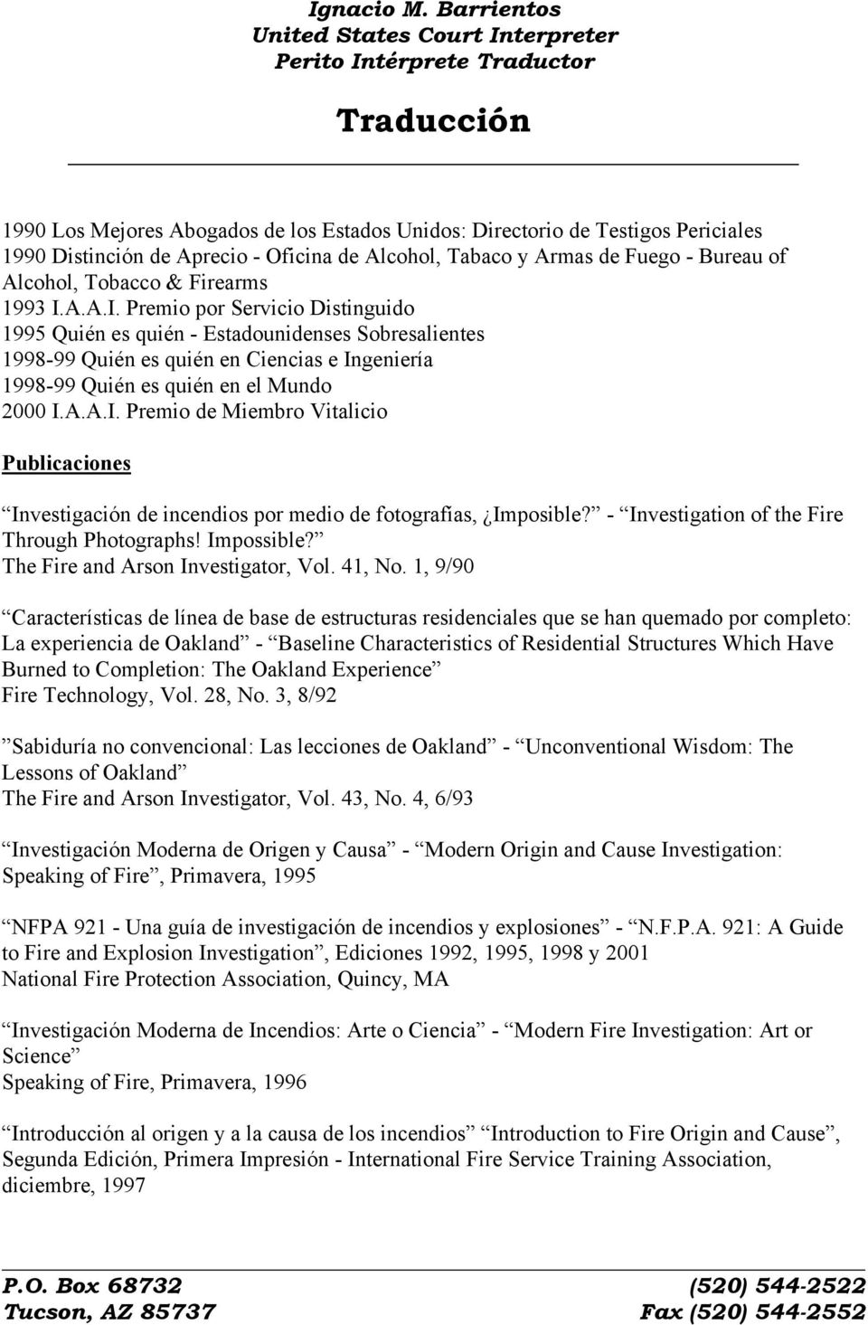- Investigation of the Fire Through Photographs! Impossible? The Fire and Arson Investigator, Vol. 41, No.