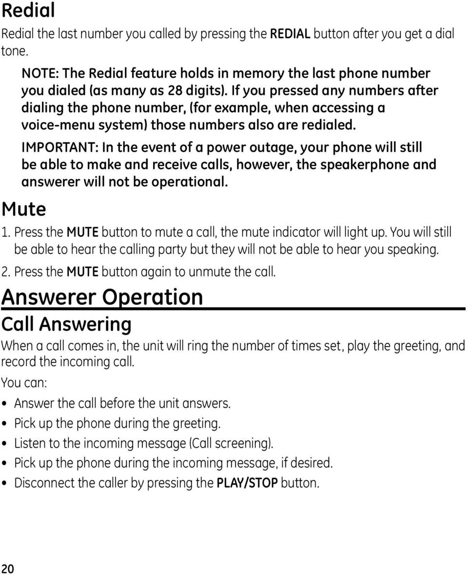 IMPORTANT: In the event of a power outage, your phone will still be able to make and receive calls, however, the speakerphone and answerer will not be operational. Mute 1.