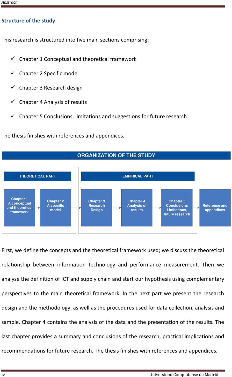 ORGANIZATION OF THE STUDY THEORETICAL PART EMPIRICAL PART Chapter 1 A conceptual and theoretical framework Chapter 2 A specific model Chapter 3 Research Design Chapter 4 Analysis of results Chapter 5