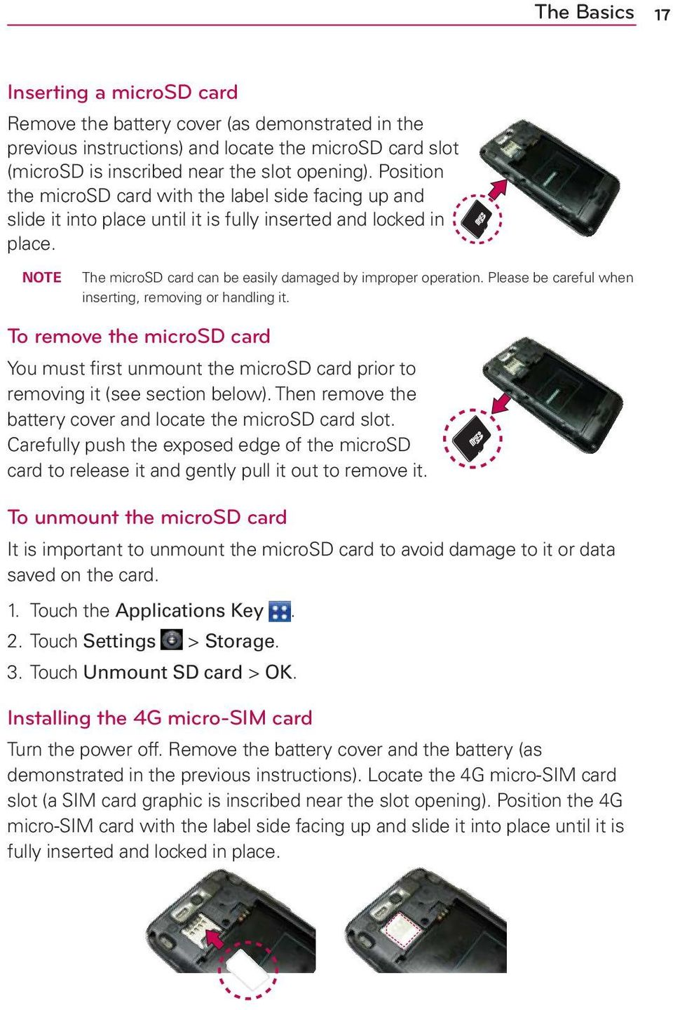 Please be careful when inserting, removing or handling it. To remove the microsd card You must first unmount the microsd card prior to removing it (see section below).