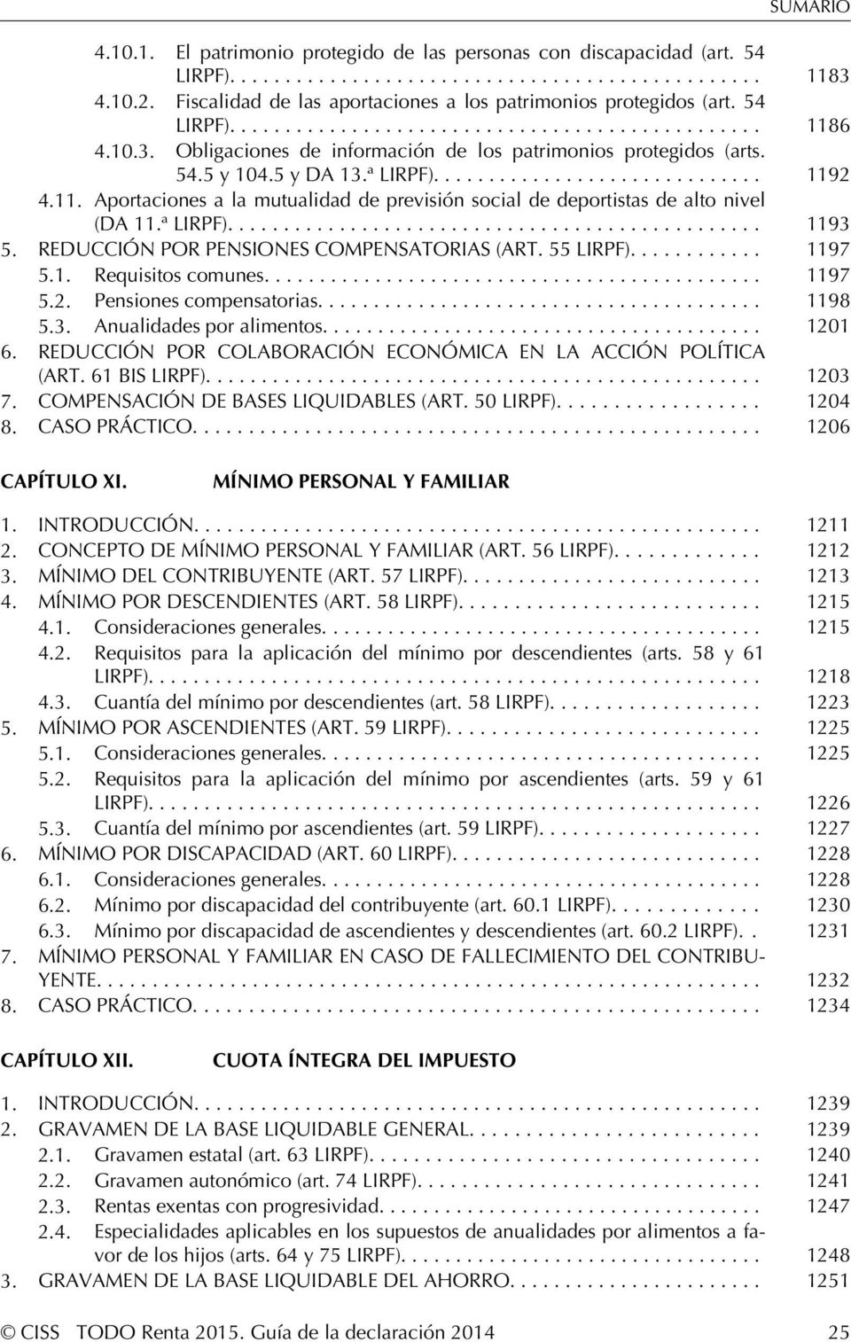 ............................................... REDUCCIÓN POR PENSIONES COMPENSATORIAS (ART. 55 LIRPF)............ Requisitos comunes............................................. Pensiones compensatorias.