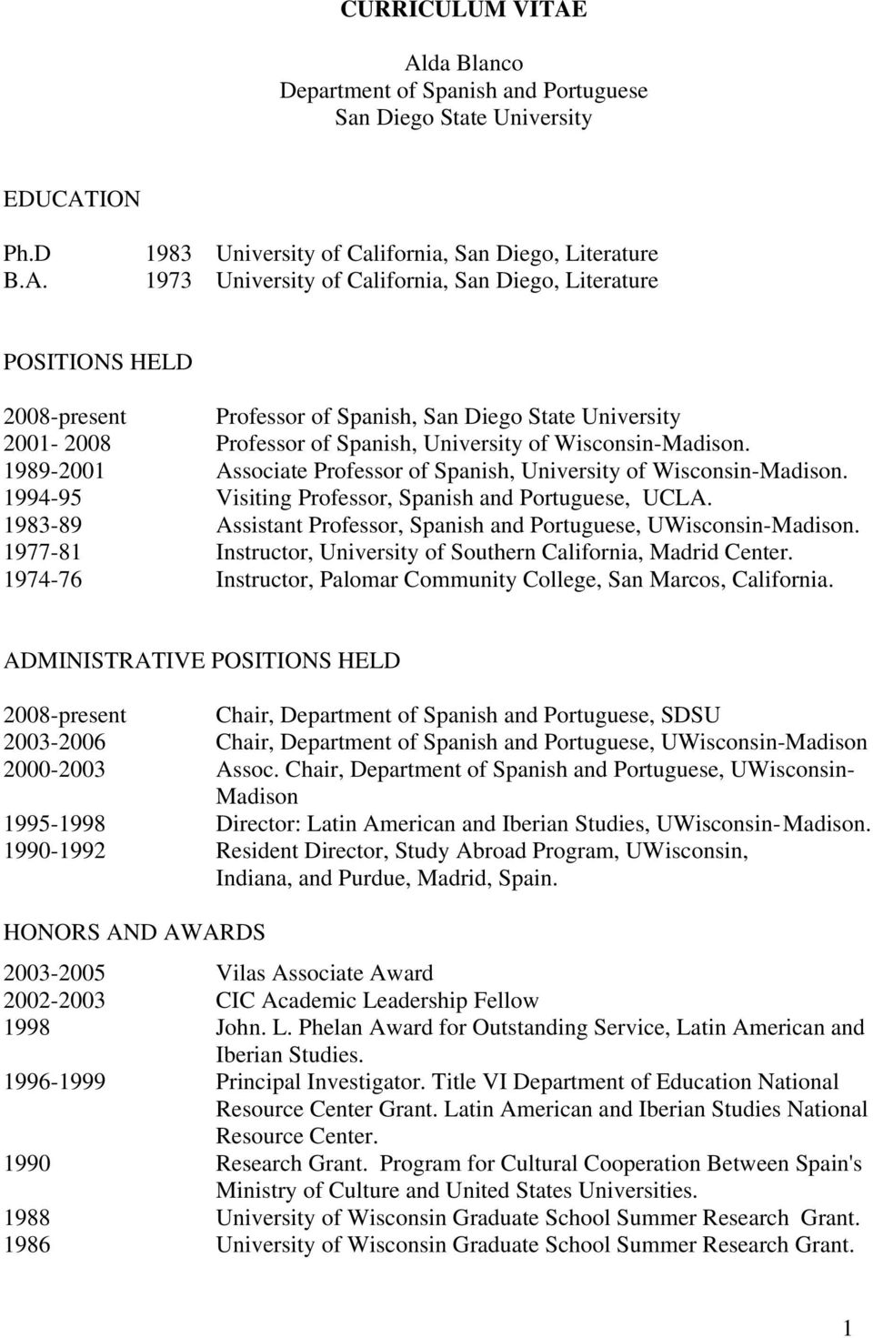 1989-2001 Associate Professor of Spanish, University of Wisconsin-Madison. 1994-95 Visiting Professor, Spanish and Portuguese, UCLA.