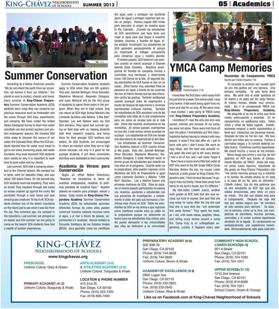 Every summer at King-Chávez Preparatory Summer Conservation Academy (SCA) students learn ways they can conserve our precious resources such as freshwater and the ocean through field trips,
