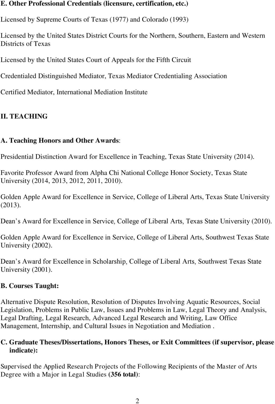 United States Court of Appeals for the Fifth Circuit Credentialed Distinguished Mediator, Texas Mediator Credentialing Association Certified Mediator, International Mediation Institute II. TEACHING A.