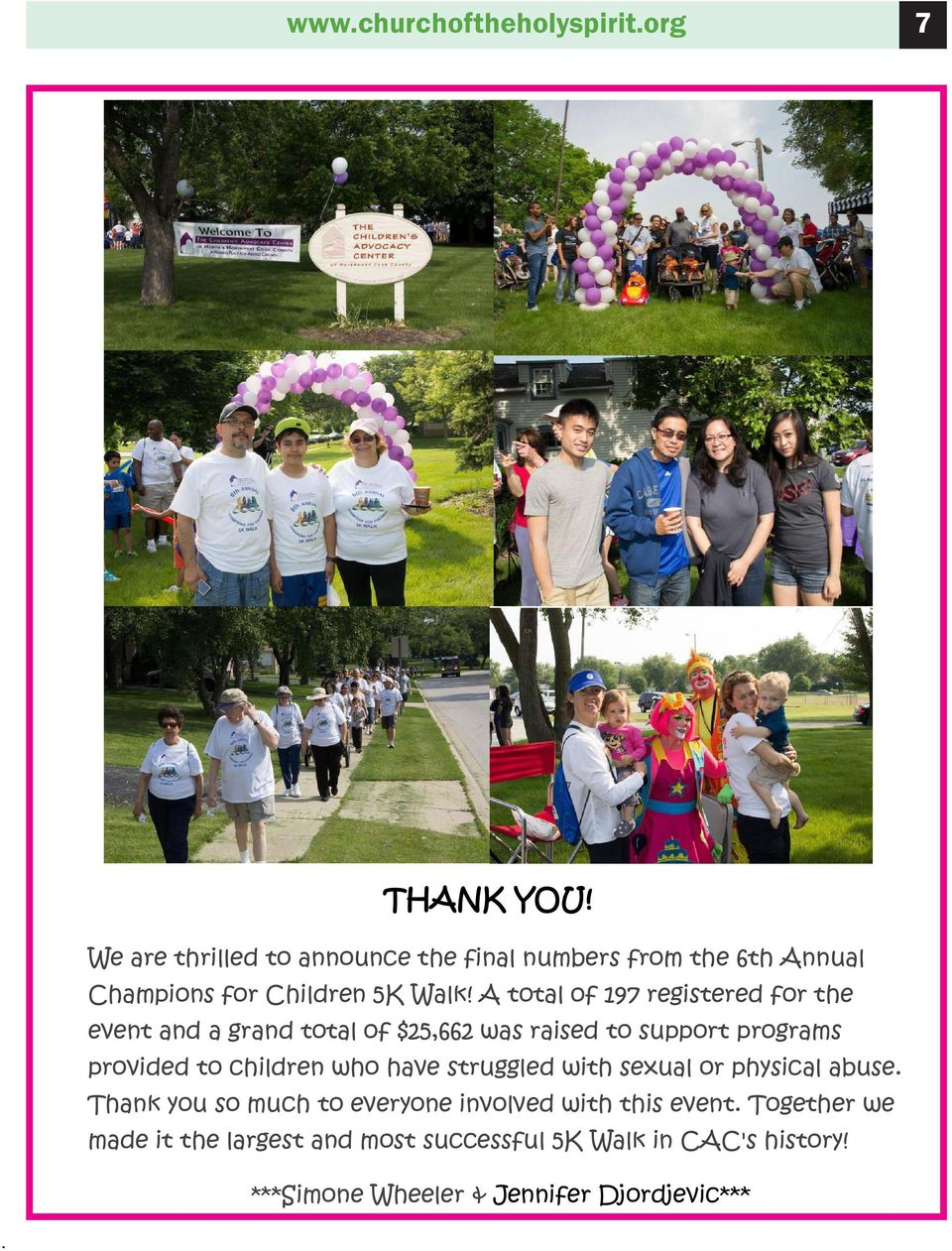 A total of 197 registered for the event and a grand total of $25,662 was raised to support programs provided to children