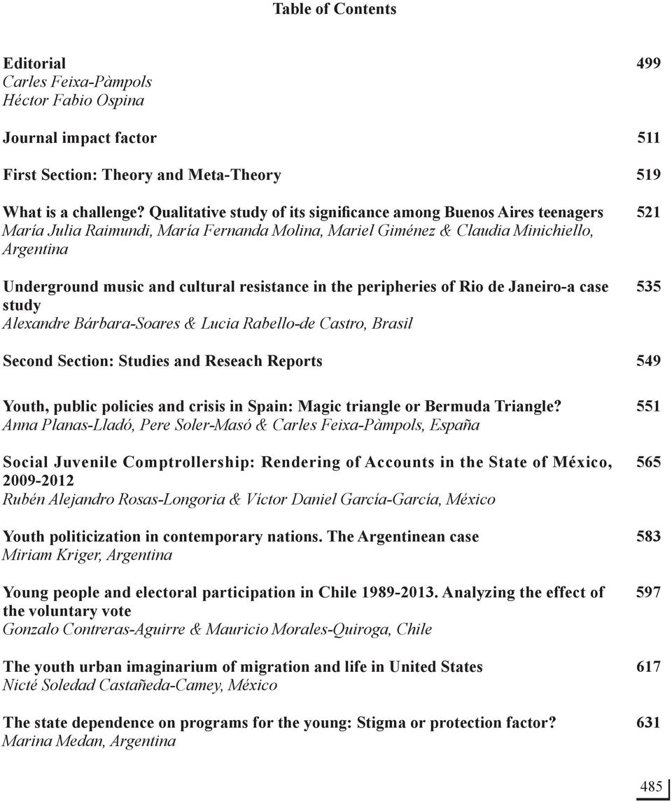 resistance in the peripheries of Rio de Janeiro-a case 535 study Alexandre Bárbara-Soares & Lucia Rabello-de Castro, Brasil Second Section: Studies and Reseach Reports 549 Youth, public policies and
