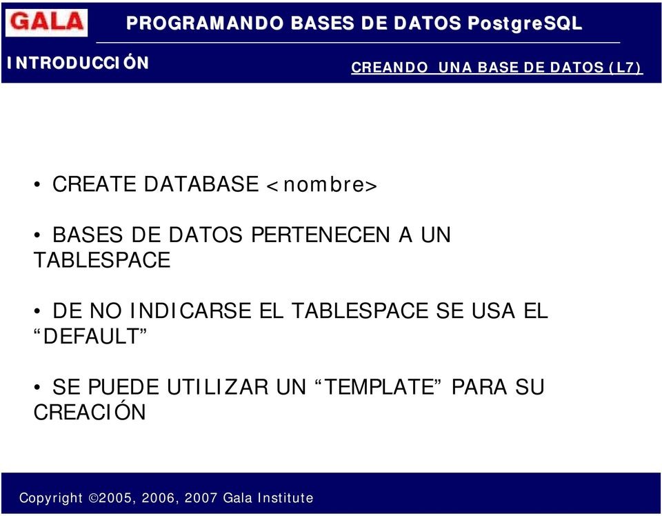 TABLESPACE DE NO INDICARSE EL TABLESPACE SE USA