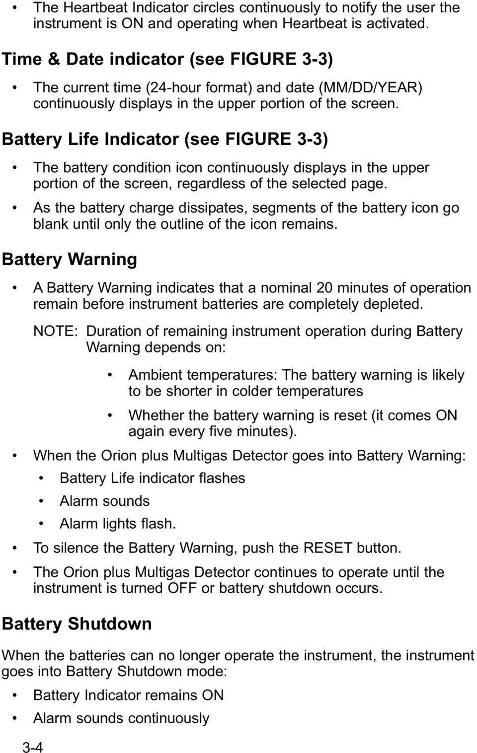 Battery Life Indicator (see FIGURE 3-3) The battery condition icon continuously displays in the upper portion of the screen, regardless of the selected page.