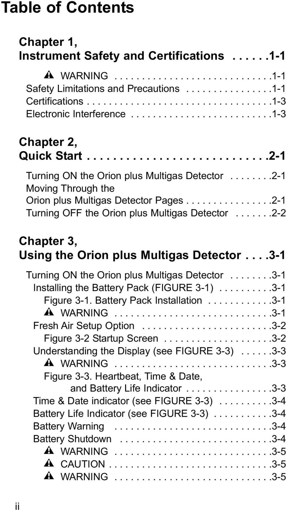 .......2-1 Moving Through the Orion plus Multigas Detector Pages................2-1 Turning OFF the Orion plus Multigas Detector.......2-2 Chapter 3, Using the Orion plus Multigas Detector.