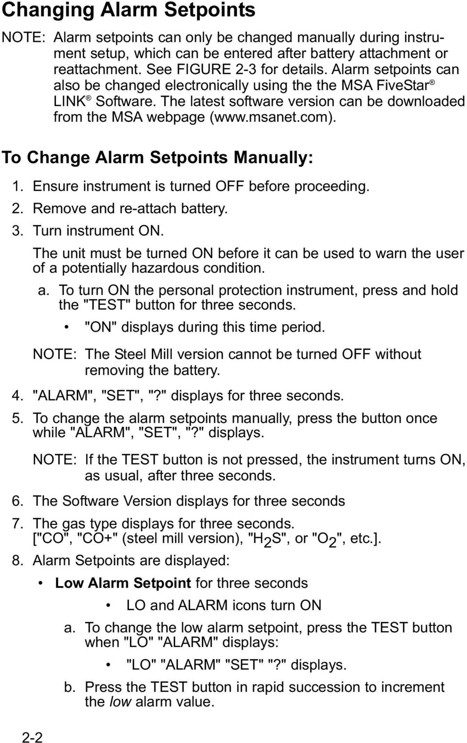 To Change Alarm Setpoints Manually: 1. Ensure instrument is turned OFF before proceeding. 2. Remove and re-attach battery. 3. Turn instrument ON.