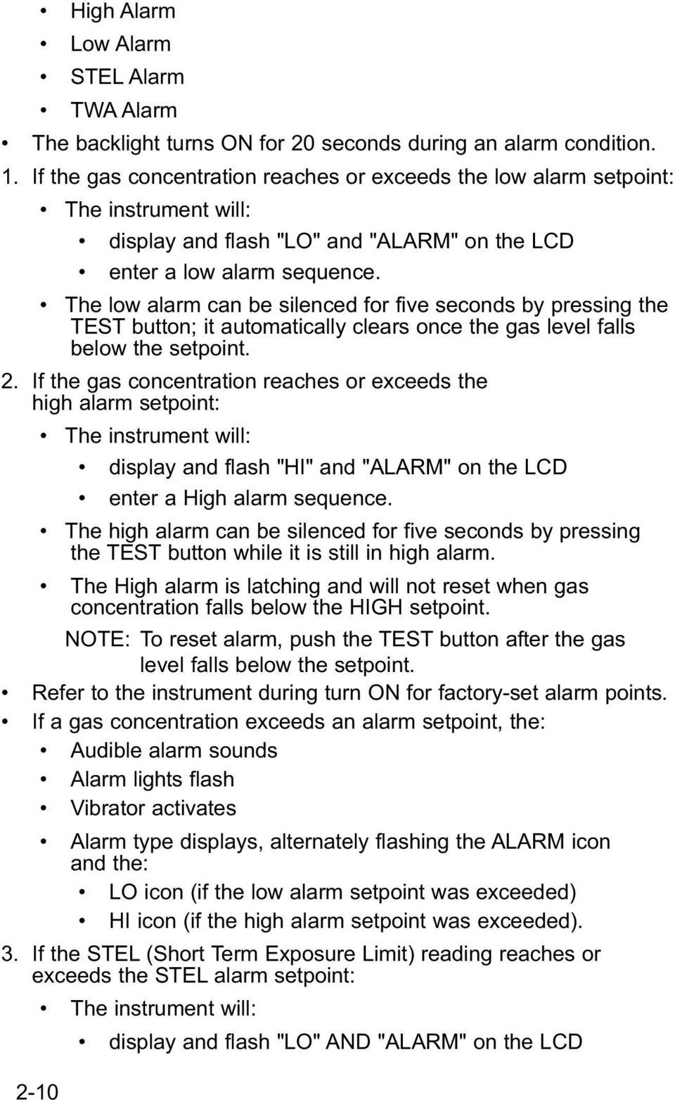 The low alarm can be silenced for five seconds by pressing the TEST button; it automatically clears once the gas level falls below the setpoint. 2.