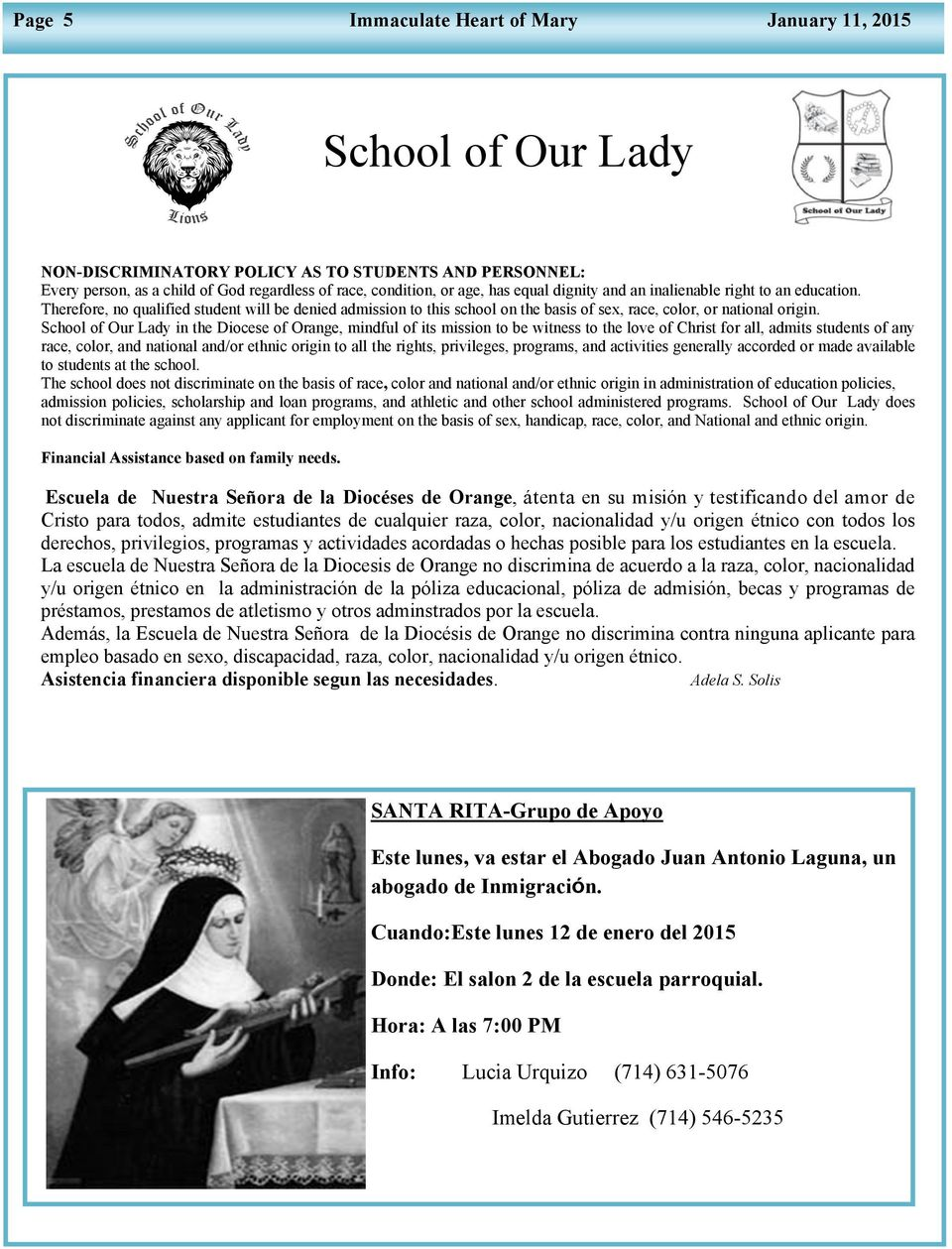 School of Our Lady in the Diocese of Orange, mindful of its mission to be witness to the love of Christ for all, admits students of any race, color, and national and/or ethnic origin to all the