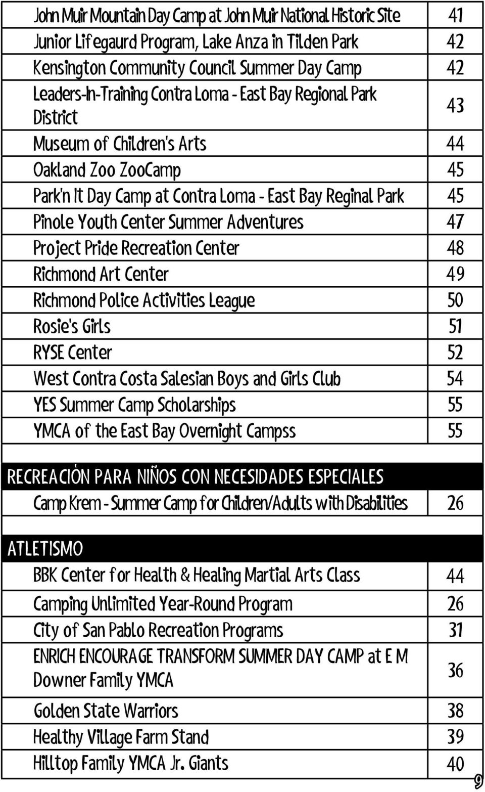 Project Pride Recreation Center 48 Richmond Art Center 49 Richmond Police Activities League 50 Rosie's Girls 51 RYSE Center 52 West Contra Costa Salesian Boys and Girls Club 54 YES Summer Camp