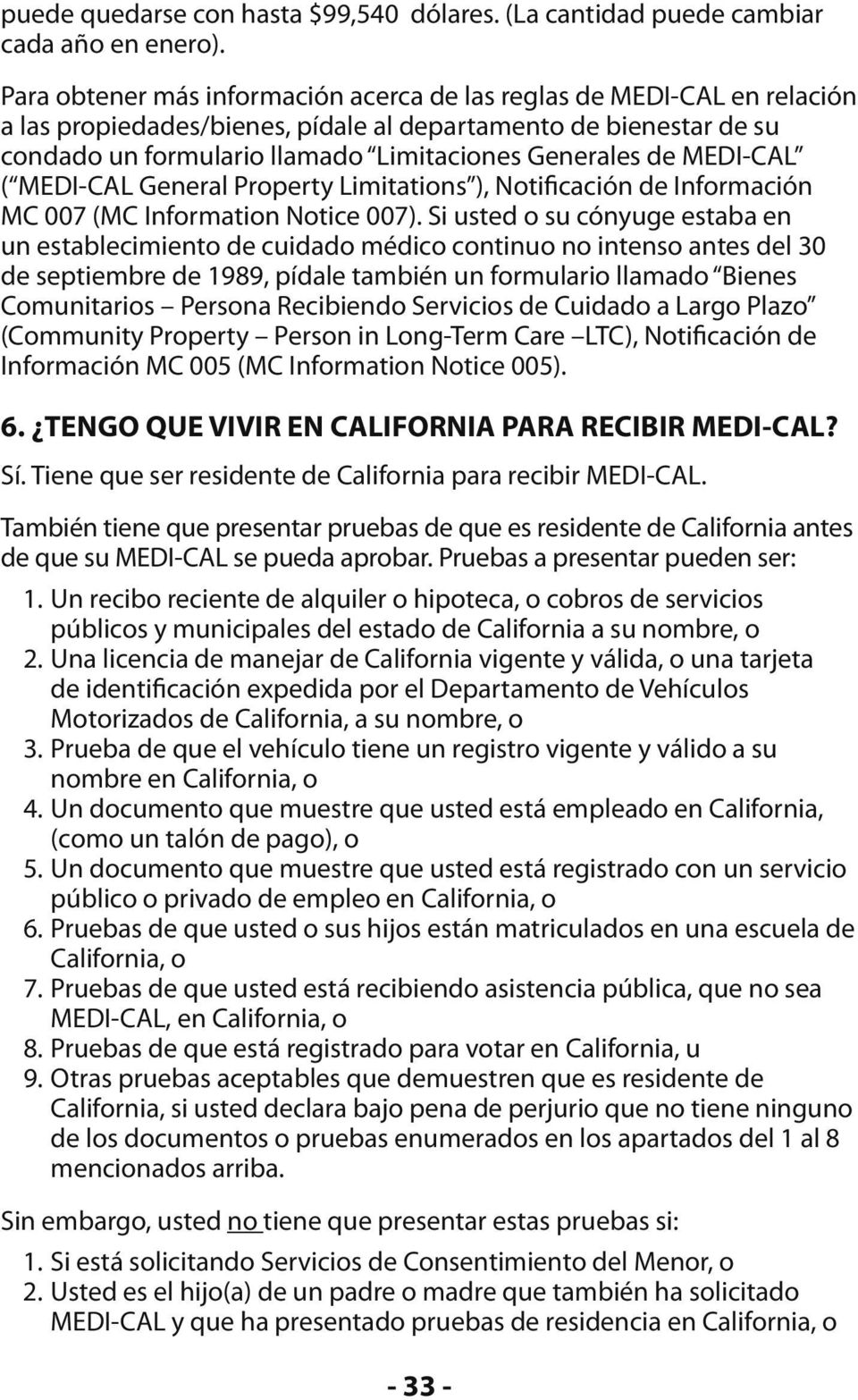 MEDI-CAL ( MEDI-CAL General Property Limitations ), Notificación de Información MC 007 (MC Information Notice 007).