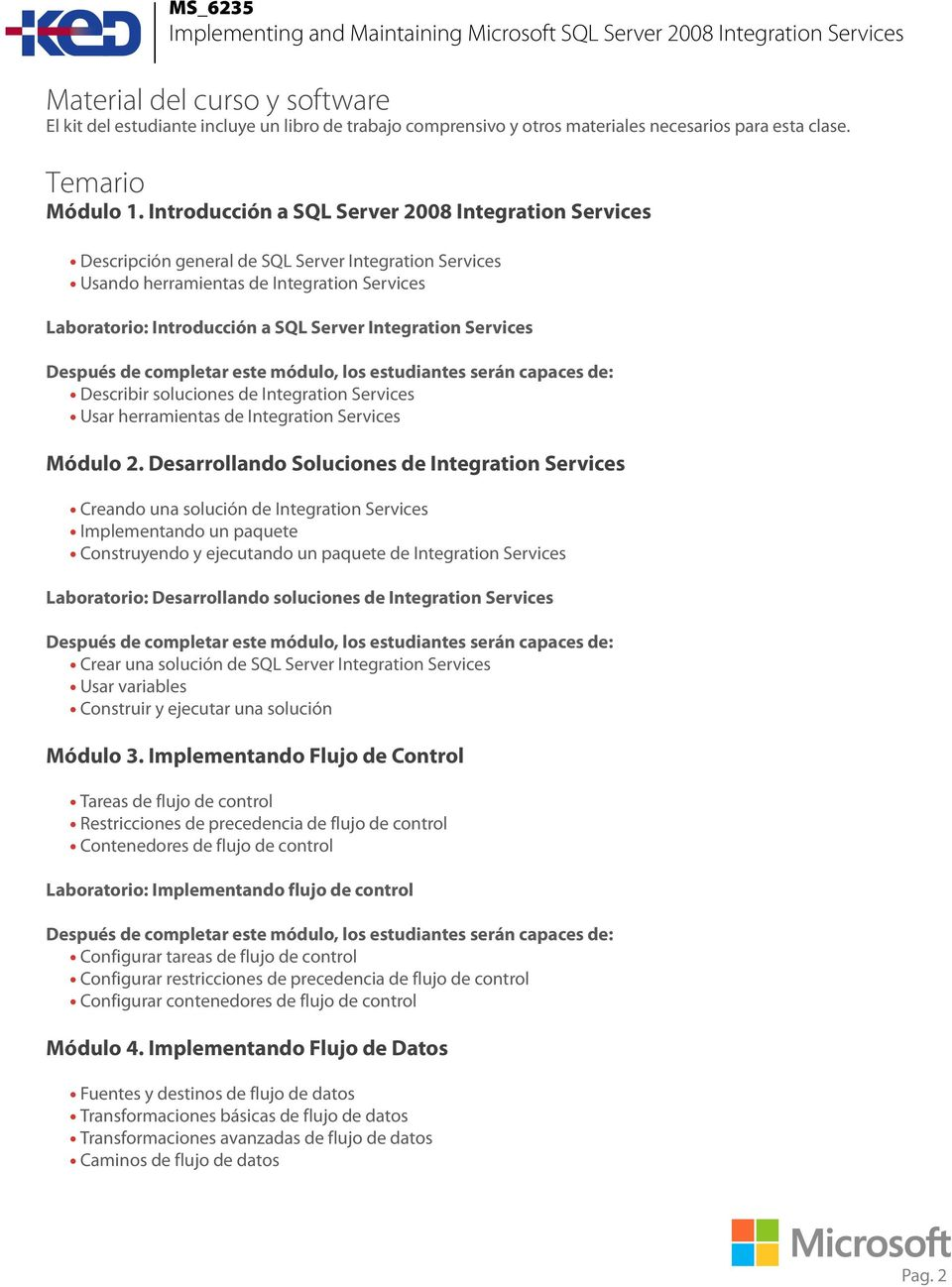 Integration Services Describir soluciones de Integration Services Usar herramientas de Integration Services Módulo 2.