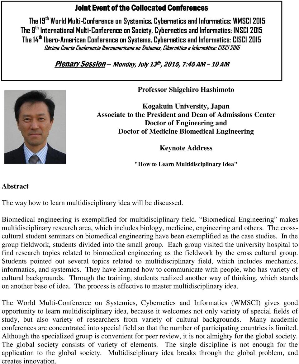 2015 Plenary Session Monday, July 13 th, 2015, 7:45 AM 10 AM Professor Shigehiro Hashimoto Kogakuin University, Japan Associate to the President and Dean of Admissions Center Doctor of Engineering