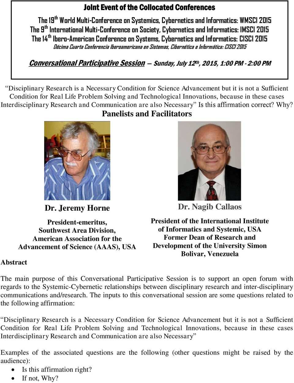 2015 Conversational Participative Session Sunday, July 12 th, 2015, 1:00 PM - 2:00 PM Disciplinary Research is a Necessary Condition for Science Advancement but it is not a Sufficient Condition for