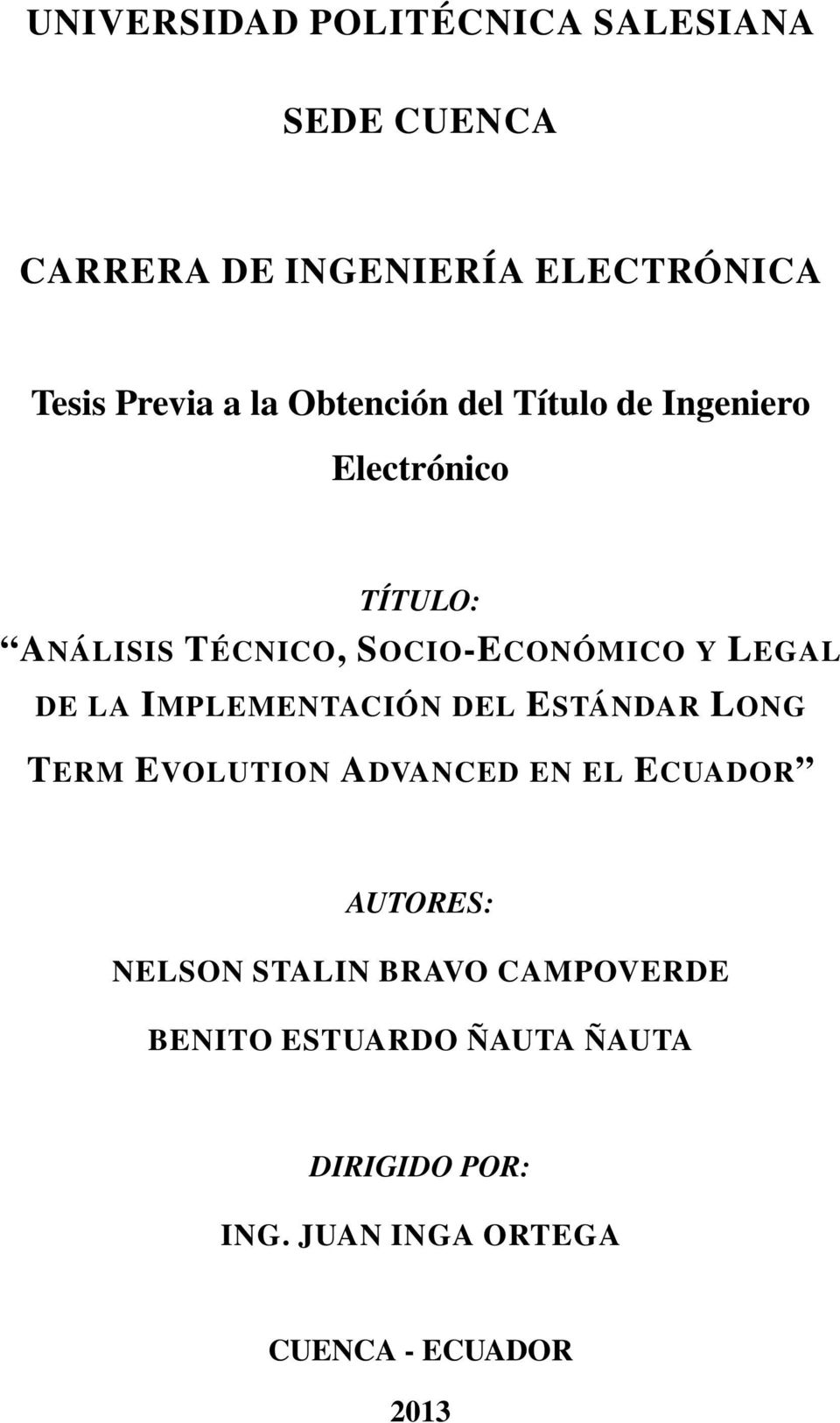 LA IMPLEMENTACIÓN DEL ESTÁNDAR LONG TERM EVOLUTION ADVANCED EN EL ECUADOR AUTORES: NELSON STALIN