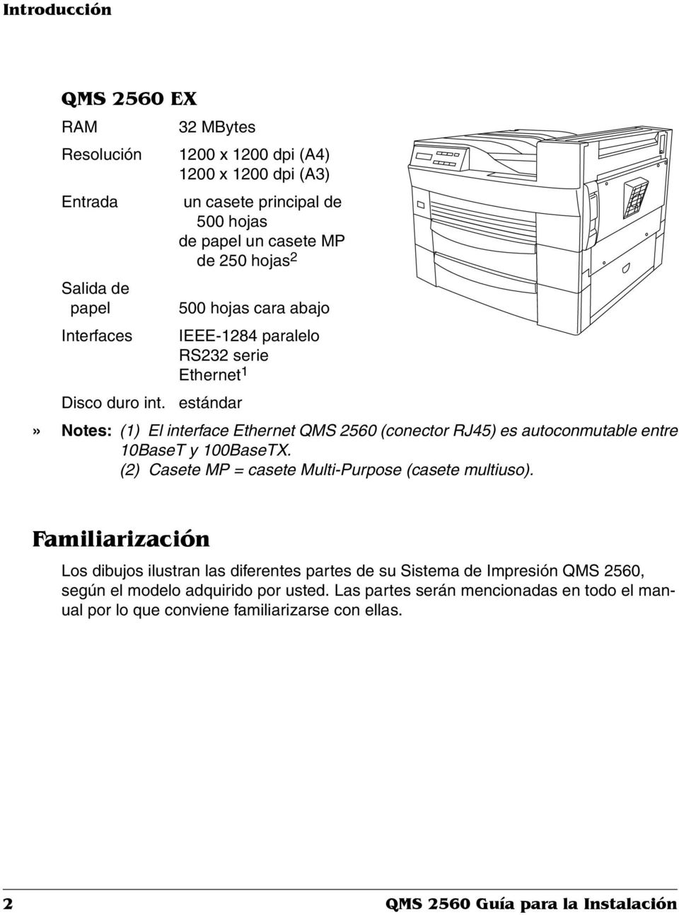 estándar» Notes: (1) El interface Ethernet QMS 2560 (conector RJ45) es autoconmutable entre 10BaseT y 100BaseTX. (2) Casete MP = casete Multi-Purpose (casete multiuso).