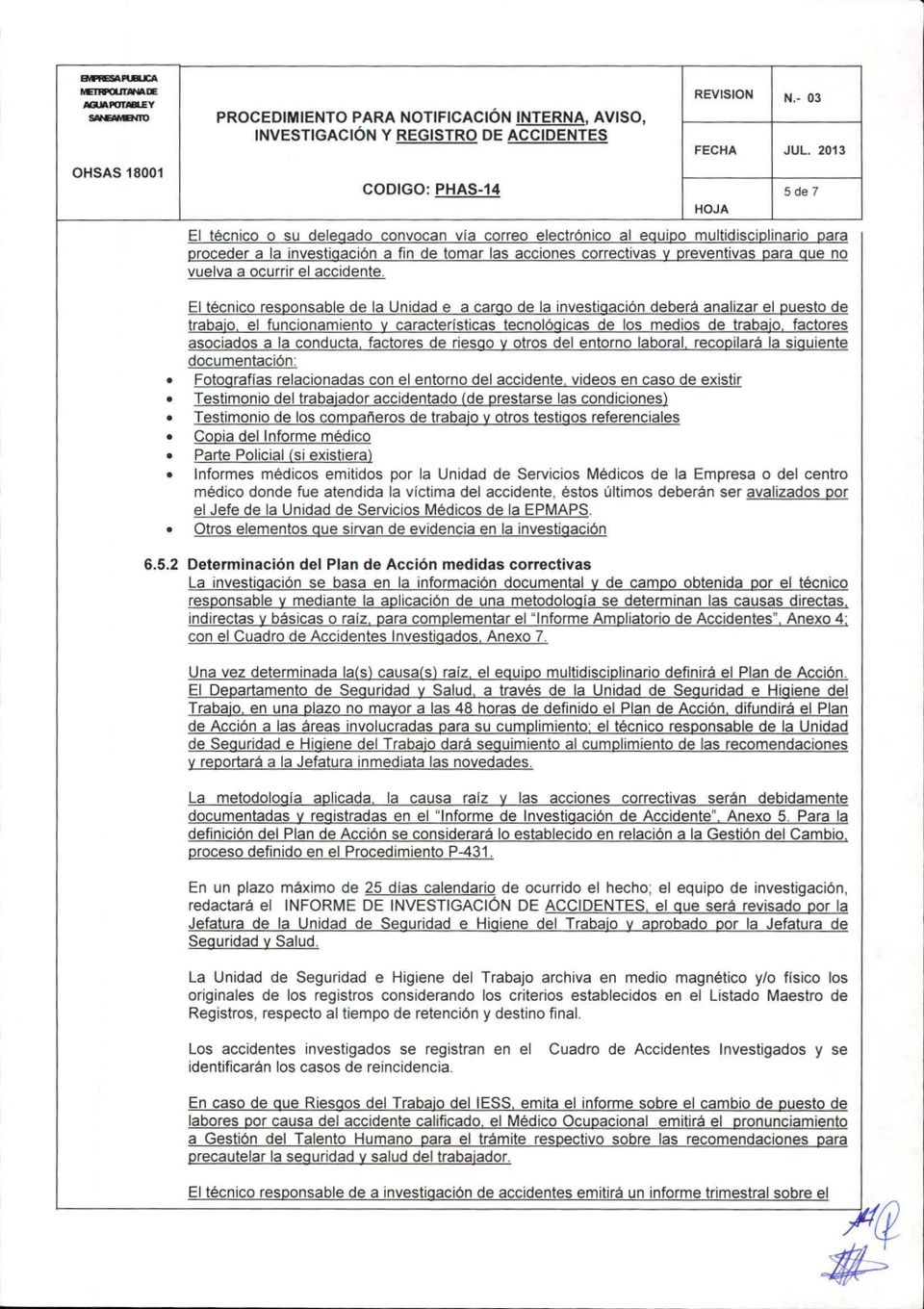 correctivas y preventivas para que no vuelva a ocurrir el accidente.