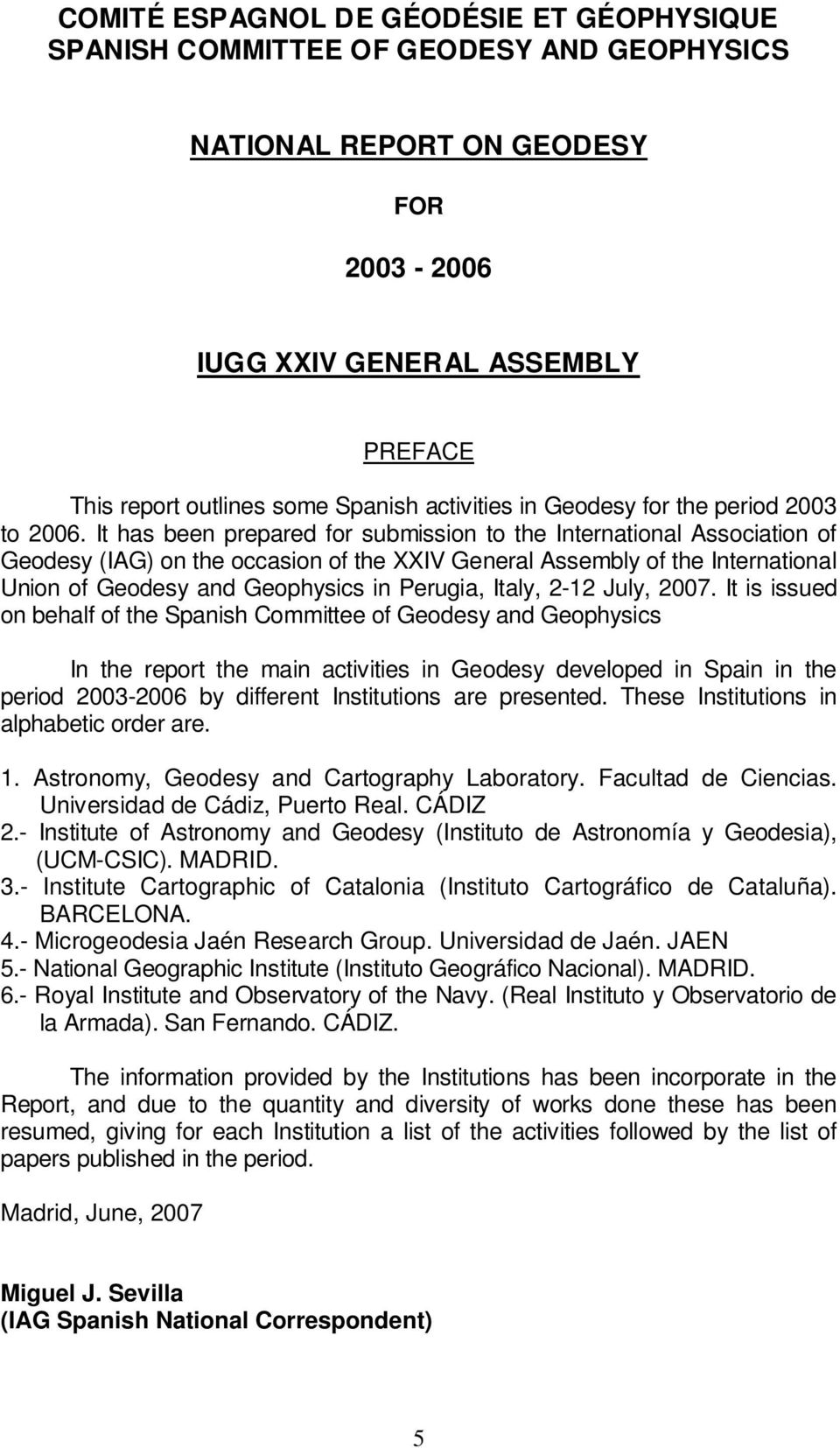 It has been prepared for submission to the International Association of Geodesy (IAG) on the occasion of the XXIV General Assembly of the International Union of Geodesy and Geophysics in Perugia,