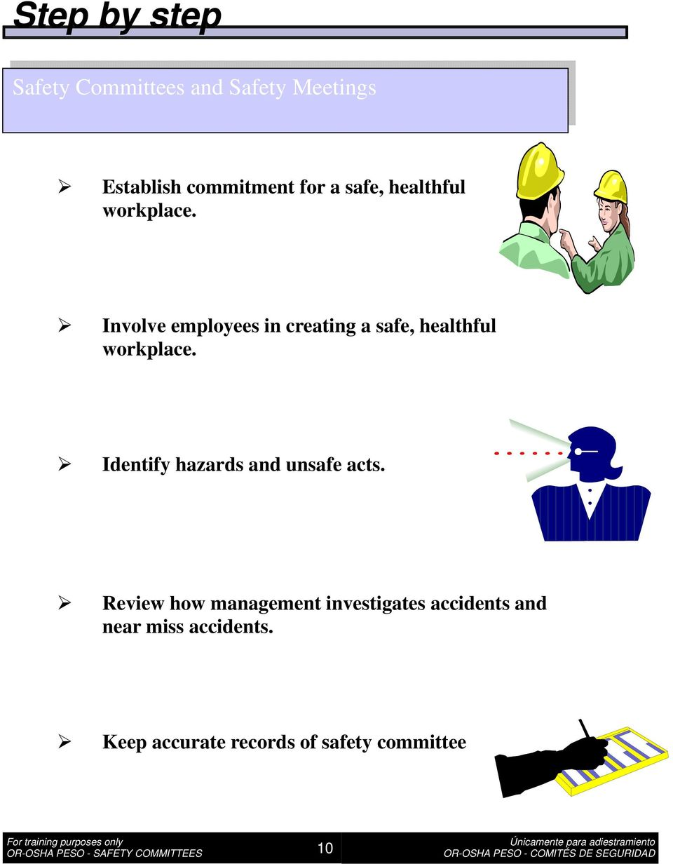 Involve employees in creating a  Identify hazards and unsafe acts.