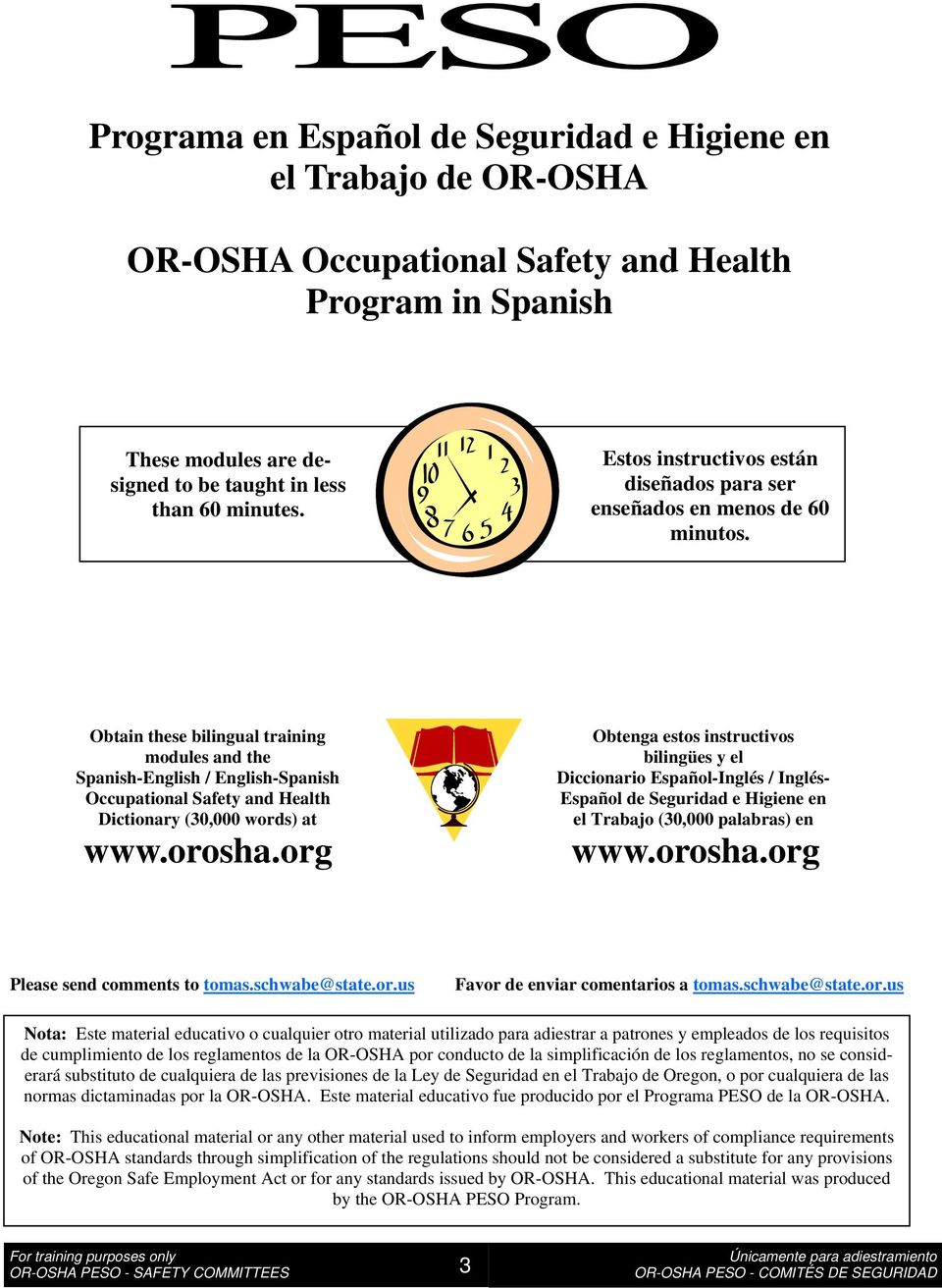 Obtain these bilingual training modules and the Spanish-English / English-Spanish Occupational Safety and Health Dictionary (30,000 words) at www.orosha.