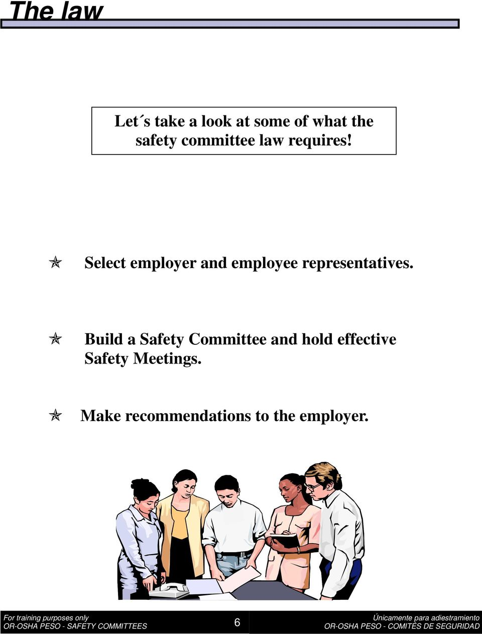 Select employer and employee representatives.