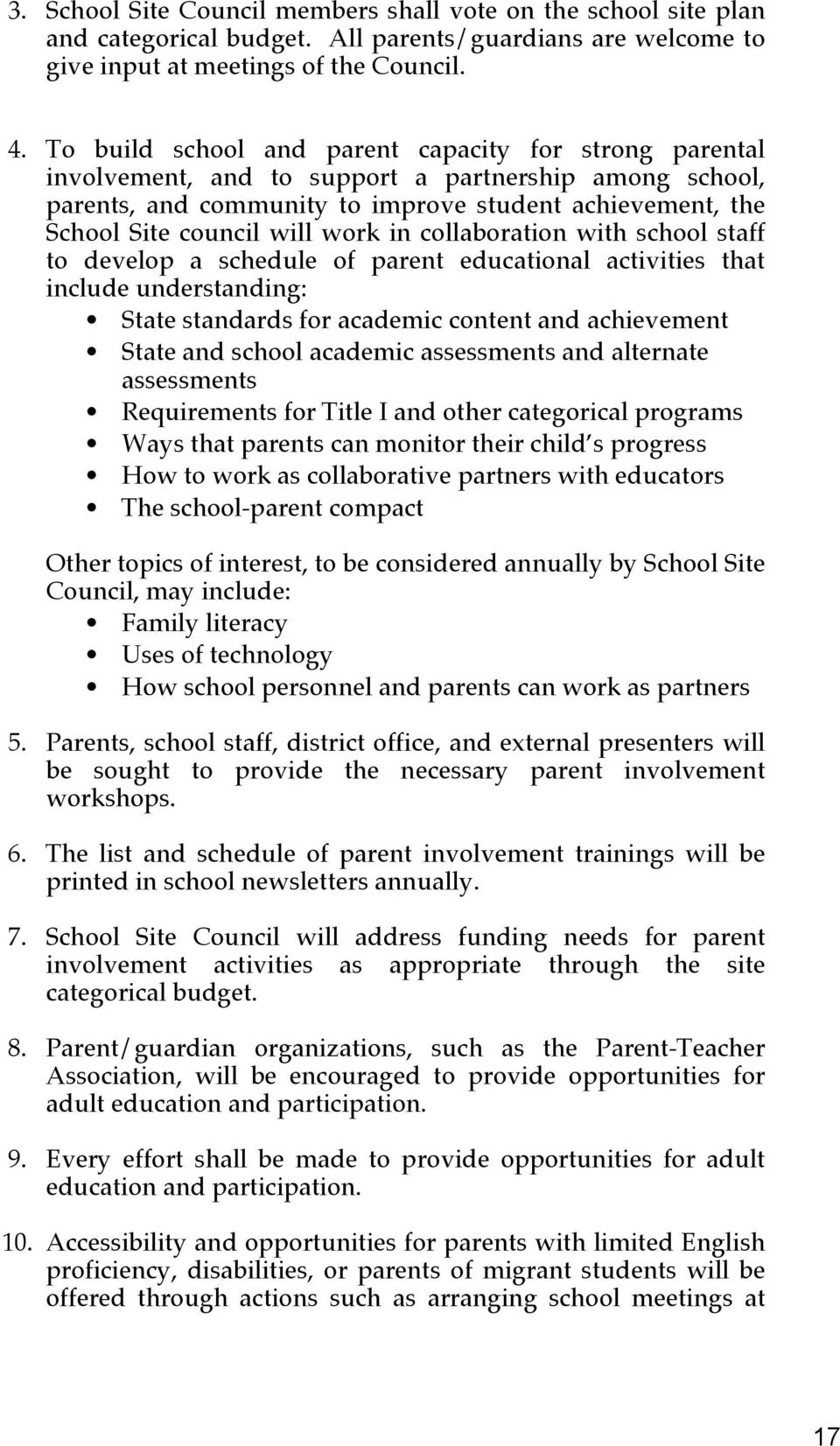work in collaboration with school staff to develop a schedule of parent educational activities that include understanding: State standards for academic content and achievement State and school