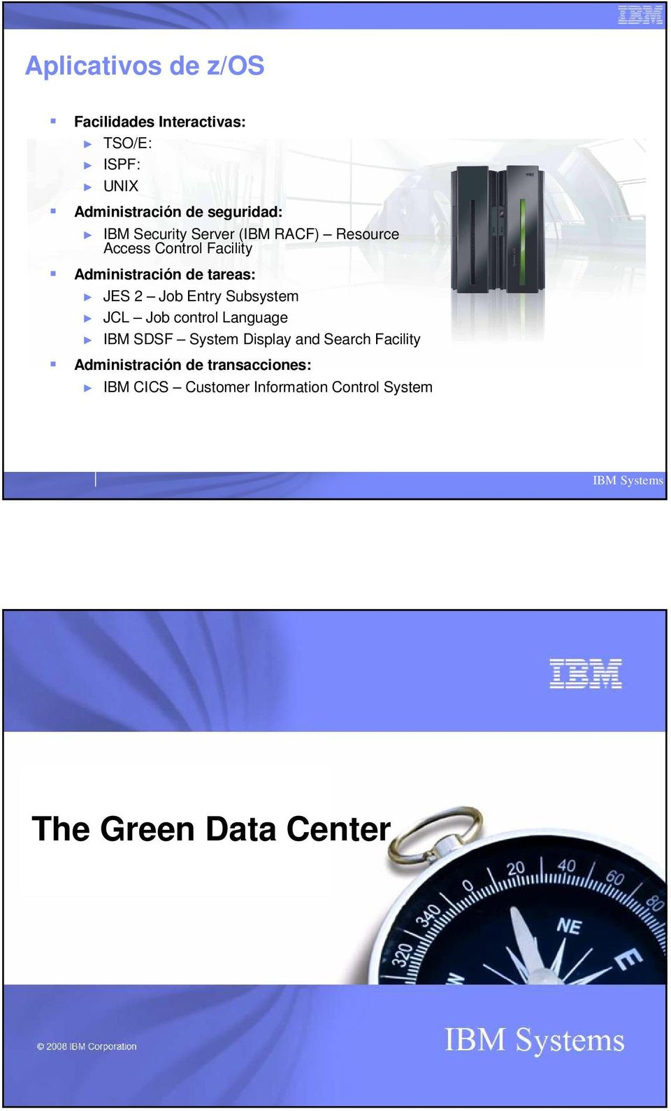 2 Job Entry Subsystem JCL Job control Language IBM SDSF System Display and Search Facility