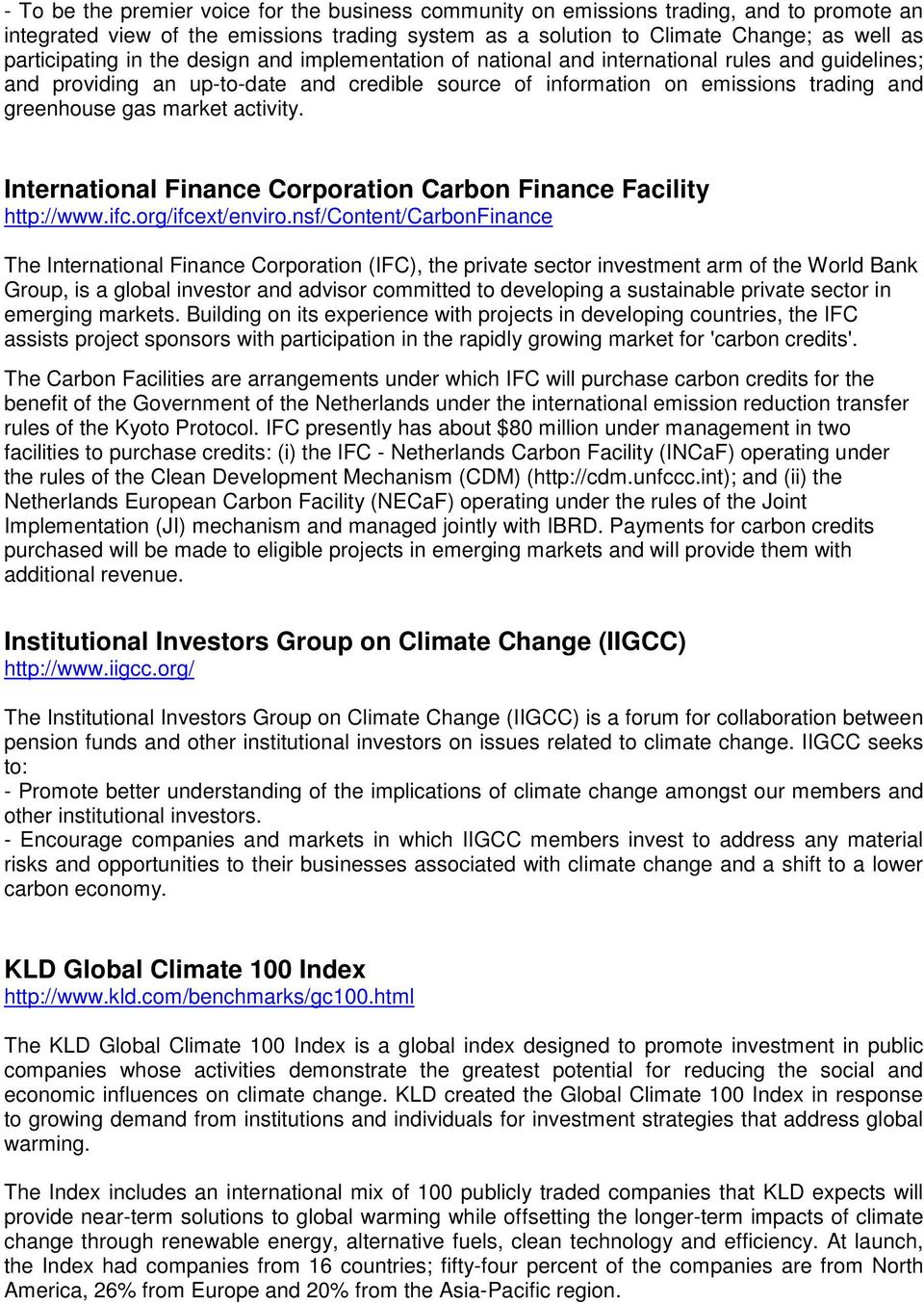 activity. International Finance Corporation Carbon Finance Facility http://www.ifc.org/ifcext/enviro.