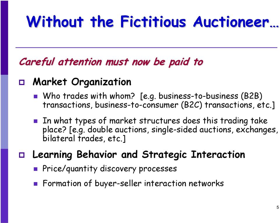business-to-business (B2B) transactions, business-to-consumer (B2C) transactions, etc.