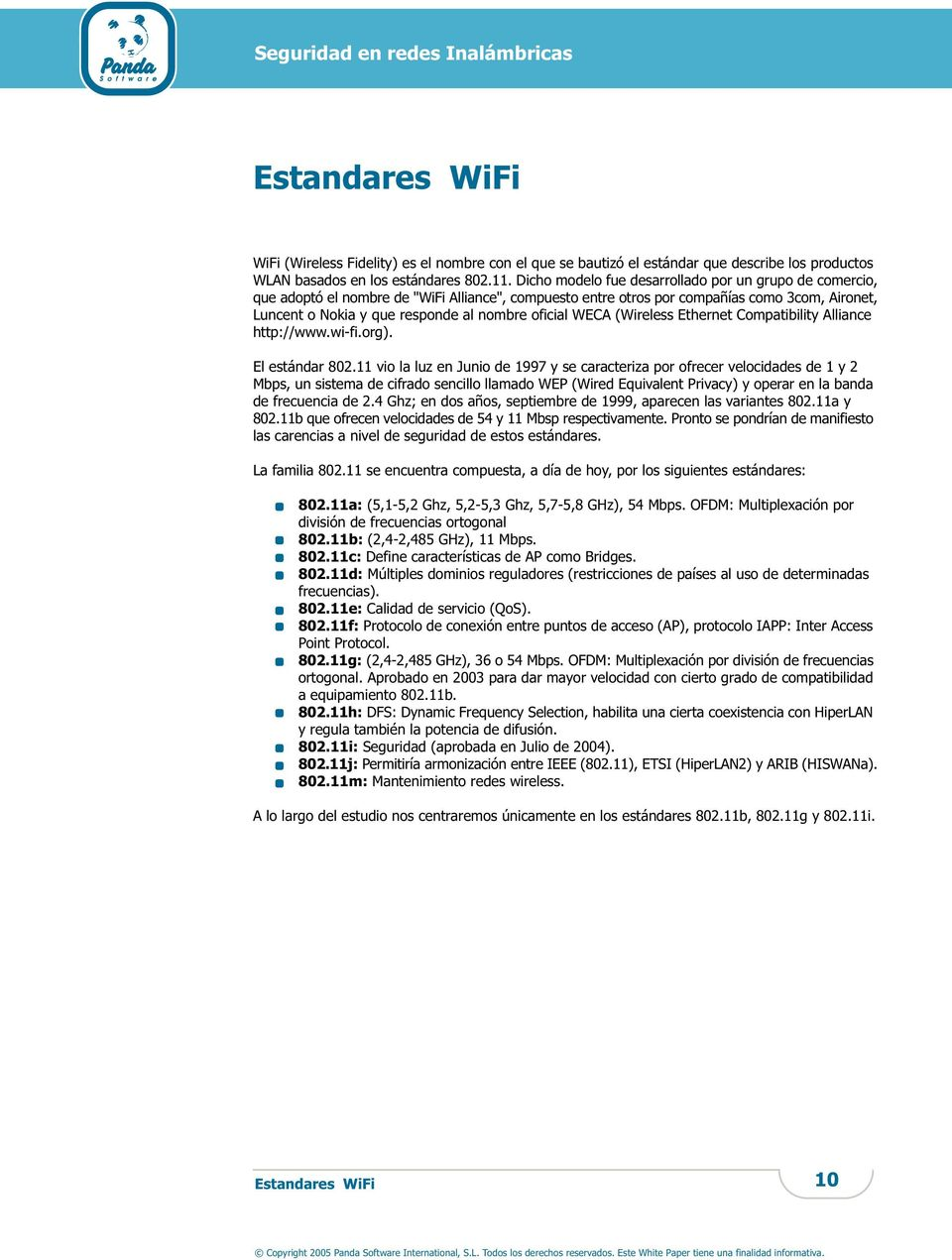 oficial WECA (Wireless Ethernet Compatibility Alliance http://www.wi-fi.org). El estándar 802.