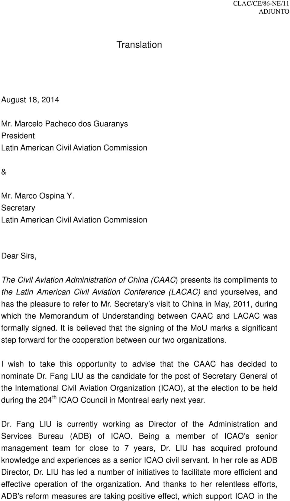 yourselves, and has the pleasure to refer to Mr. Secretary s visit to China in May, 2011, during which the Memorandum of Understanding between CAAC and LACAC was formally signed.