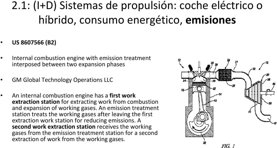 from combustion and expansion of working gases.