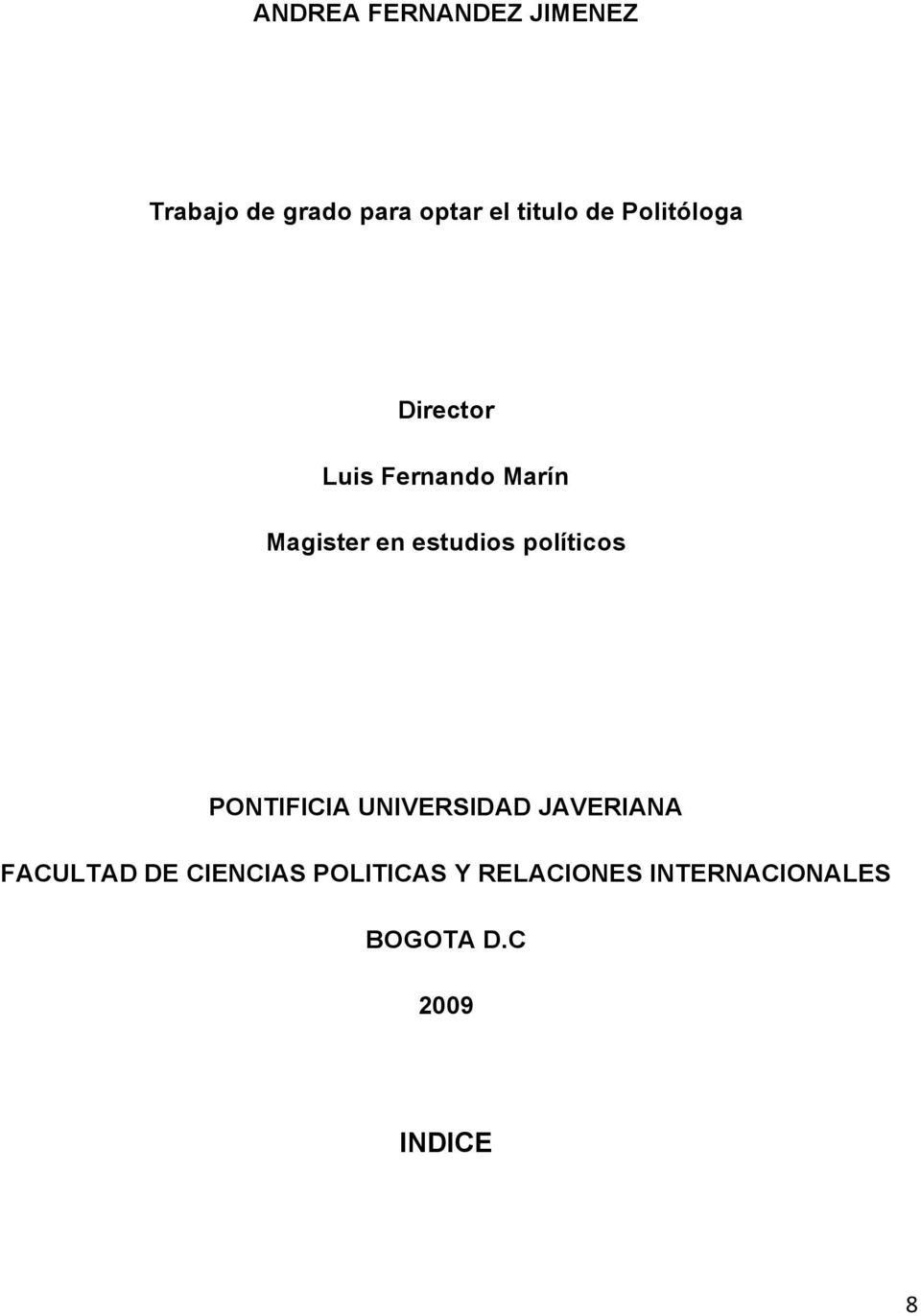políticos PONTIFICIA UNIVERSIDAD JAVERIANA FACULTAD DE CIENCIAS