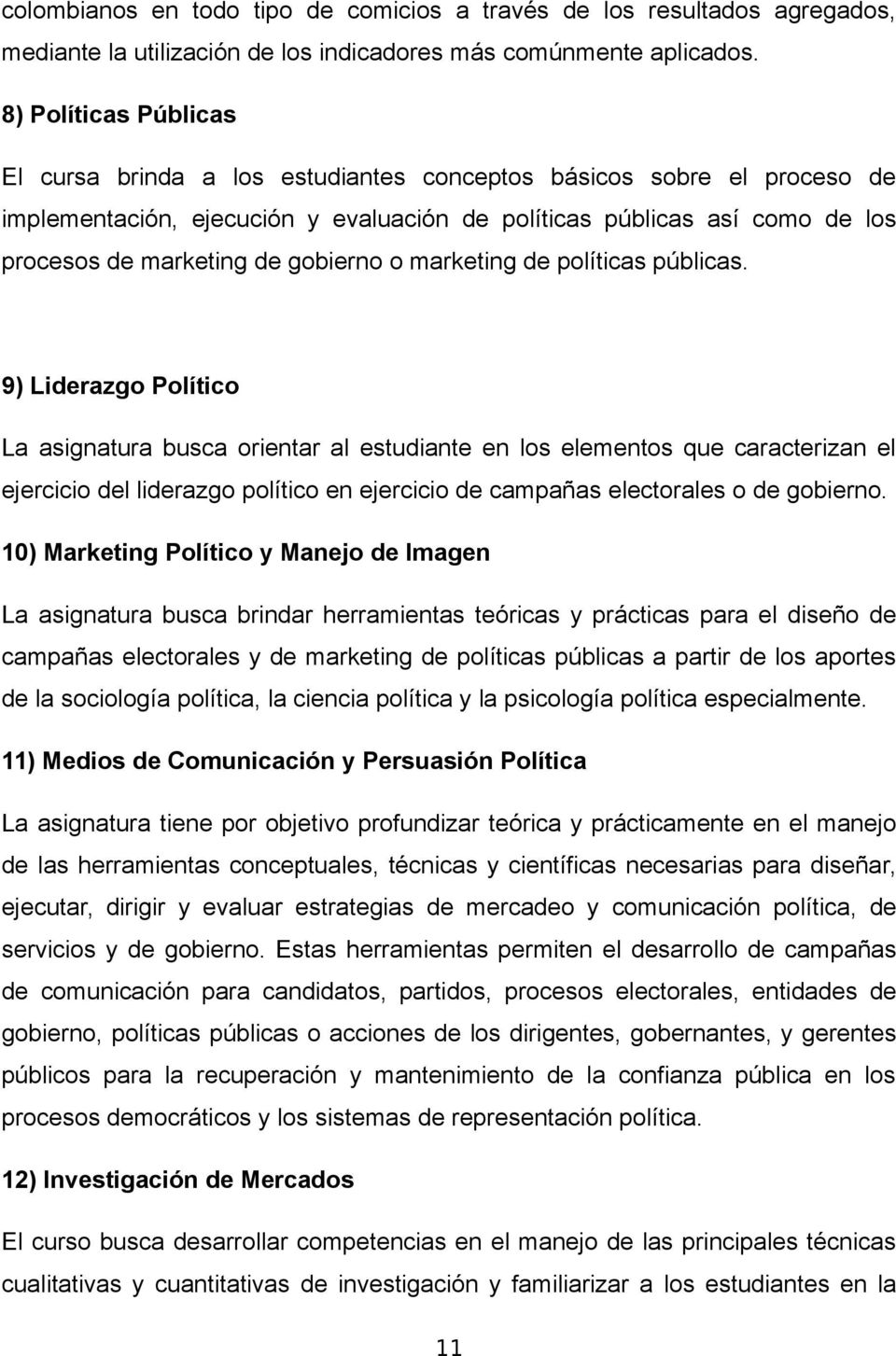gobierno o marketing de políticas públicas.