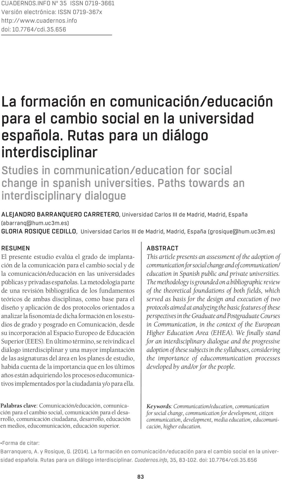 Paths towards an interdisciplinary dialogue ALEJANDRO BARRANQUERO CARRETERO, Universidad Carlos III de Madrid, Madrid, España (abarranq@hum.uc3m.